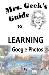Google Photos: Mrs Geek's Guide